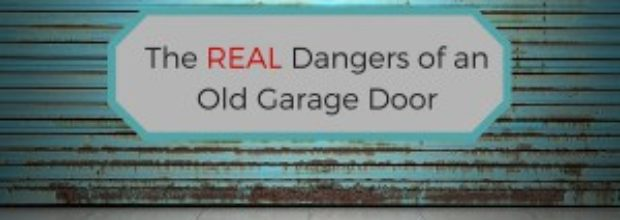 The Real Dangers of an Old Garage Door